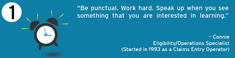 Be punctual. Work hard. Speak up when you see something that you are interested in learning.