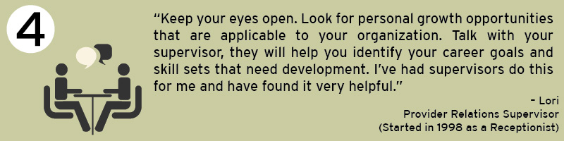 Keep your eyes open. Look for personal growth opportunities that are applicable to your organization. Talk with your supervisor, they will help you identify your career goals and skill sets that need development. I've had supervisors do this for me and have found it very helpful.