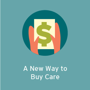 A New Way to Buy Care