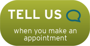 Tell us when you make an appointment