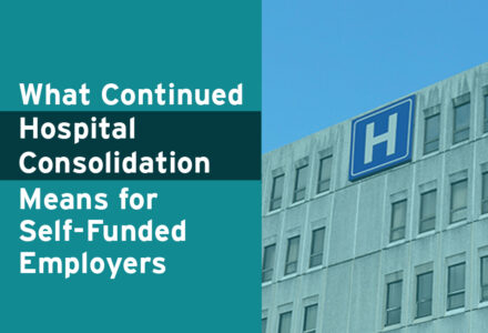 What Continued Hospital Consolidation Means for Employers
