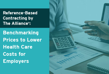 Reference-Based Contracting by The Alliance®: Benchmarking Prices to Lower Health Care Costs for Employers