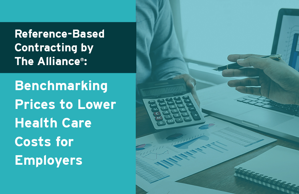 Reference-Based Contracting by The Alliance: Benchmarking Prices to Lower Health Care Costs for Employers