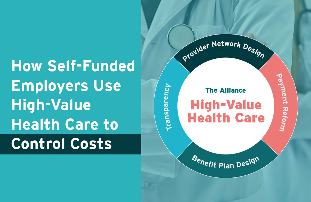 How Self-Funded Employers Use High-Value Health Care to Control Costs