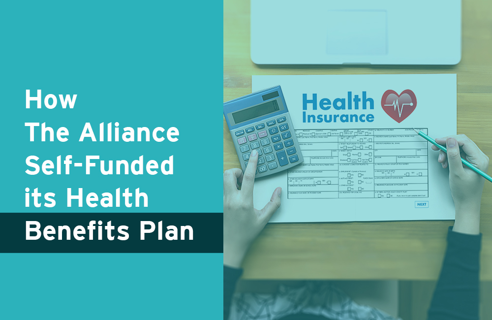 How The Alliance Self-Funded its Health Benefits Plan