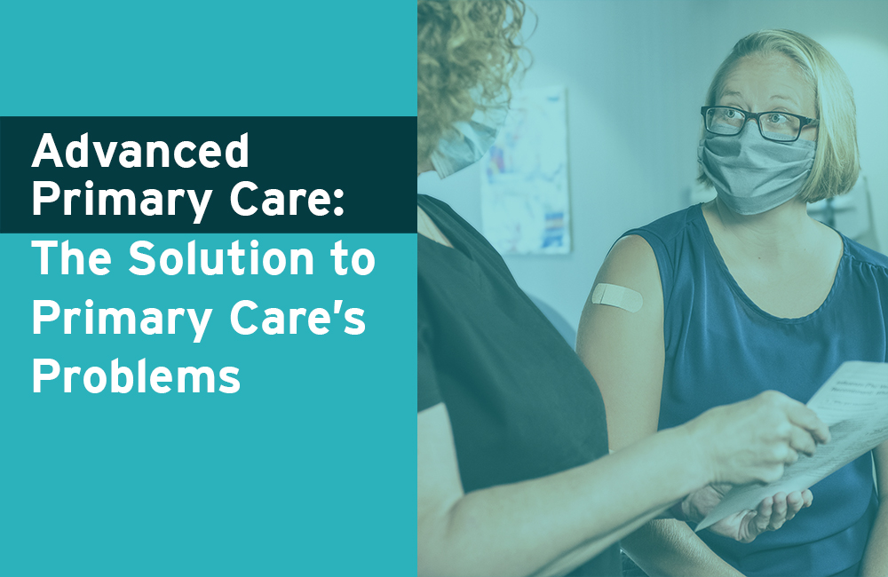 Advanced Primary Care: A Simple Solution to Today's Primary Care Problems